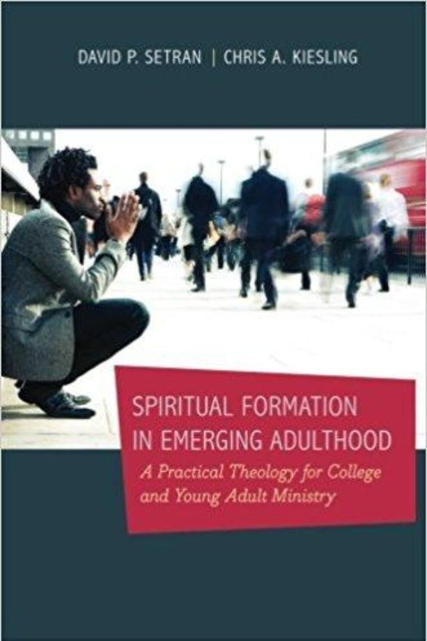 Spiritual Formation in Emerging Adulthood by David Setran