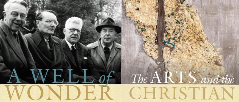 A Well of Wonder and The Arts and the Christian Imagination by Clyde S. Kilby Essays on Art Literature and Aesthetics